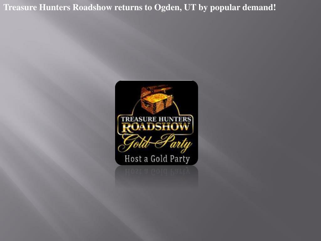 Treasure Hunters Roadshow returns to Ogden, UT by popular demand!
