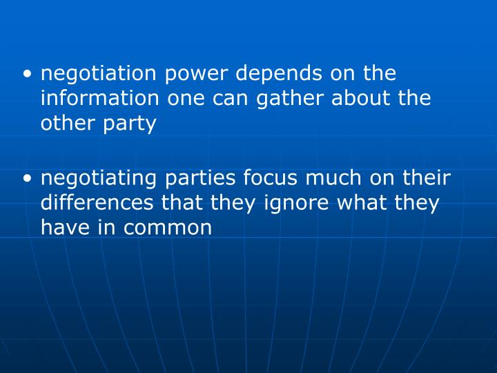 negotiation power depends on the information one can gather about the other party