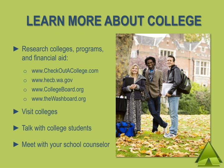 LEARN MORE ABOUT COLLEGE