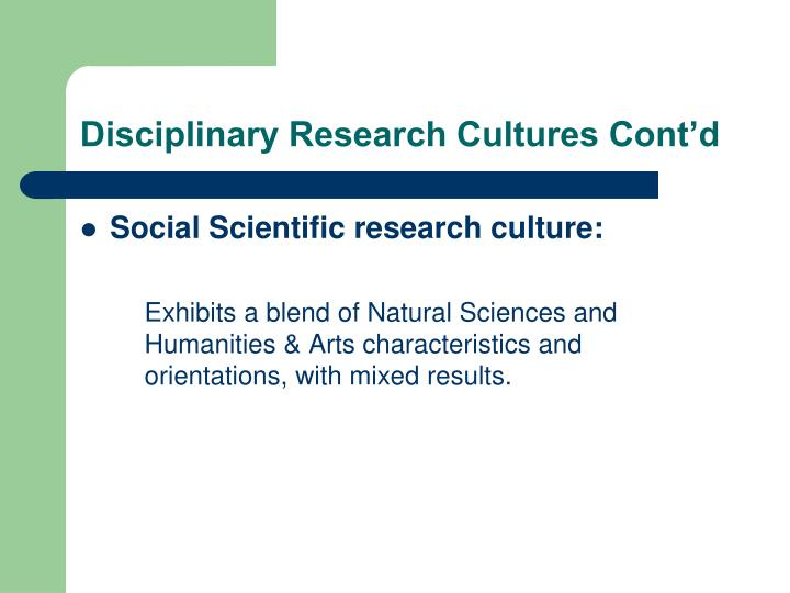Disciplinary Research Cultures Cont'd