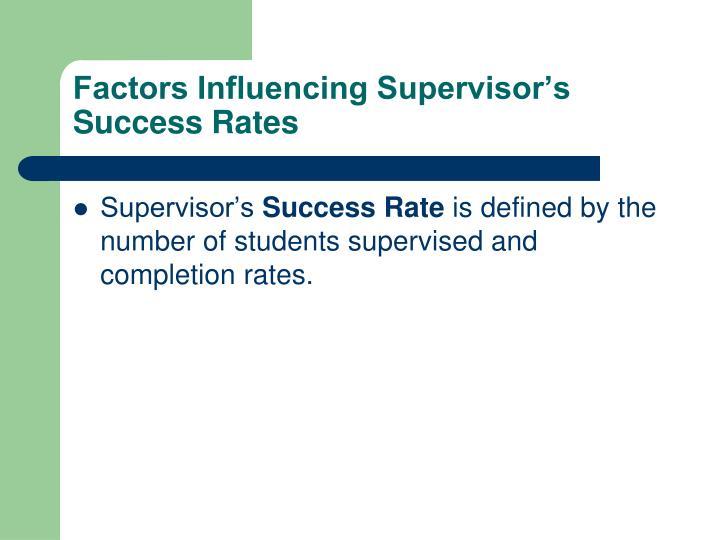 Factors Influencing Supervisor's Success Rates
