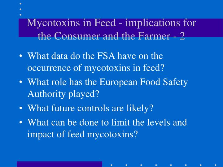 Mycotoxins in Feed - implications for the Consumer and the Farmer - 2