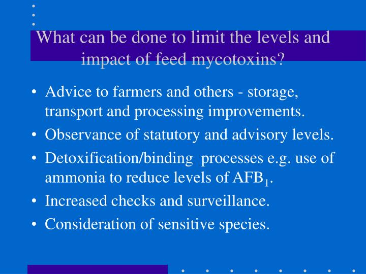 What can be done to limit the levels and impact of feed mycotoxins?