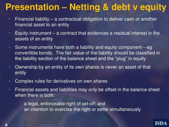 Presentation – Netting & debt v equity