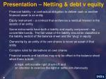 presentation netting debt v equity