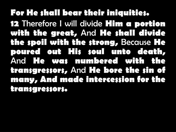 For He shall bear their iniquities.