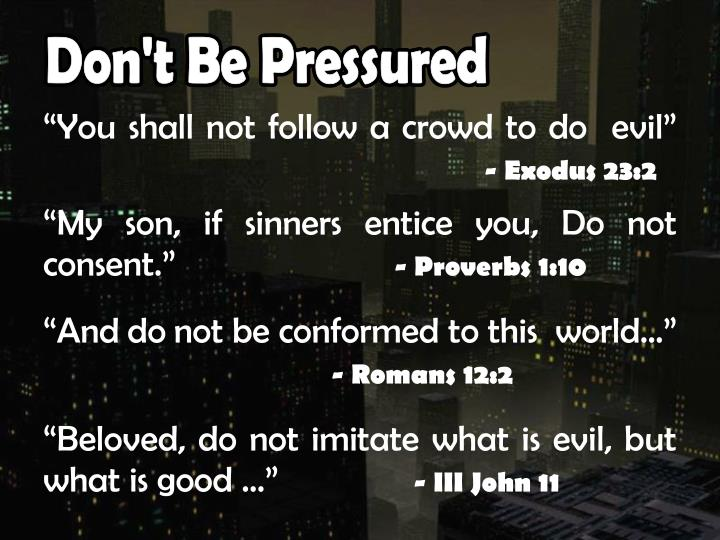 Don't Be Pressured