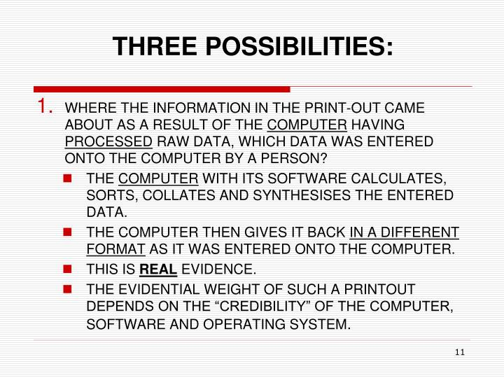 THREE POSSIBILITIES: