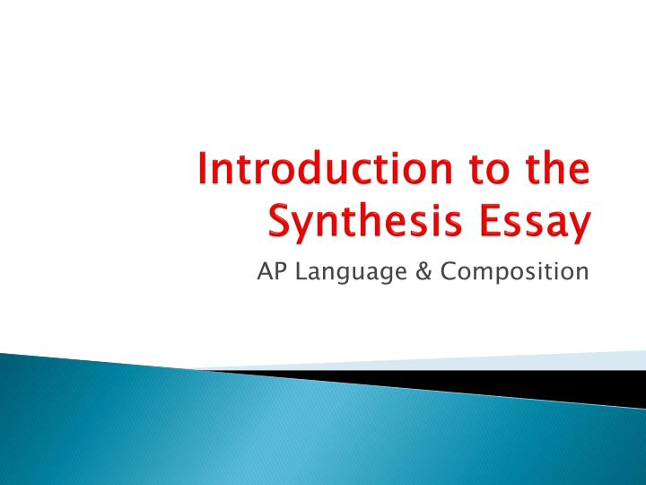 introduction to the synthesis essay ap language and composition