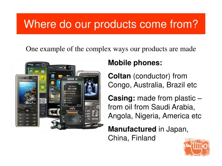 Where do our products come from