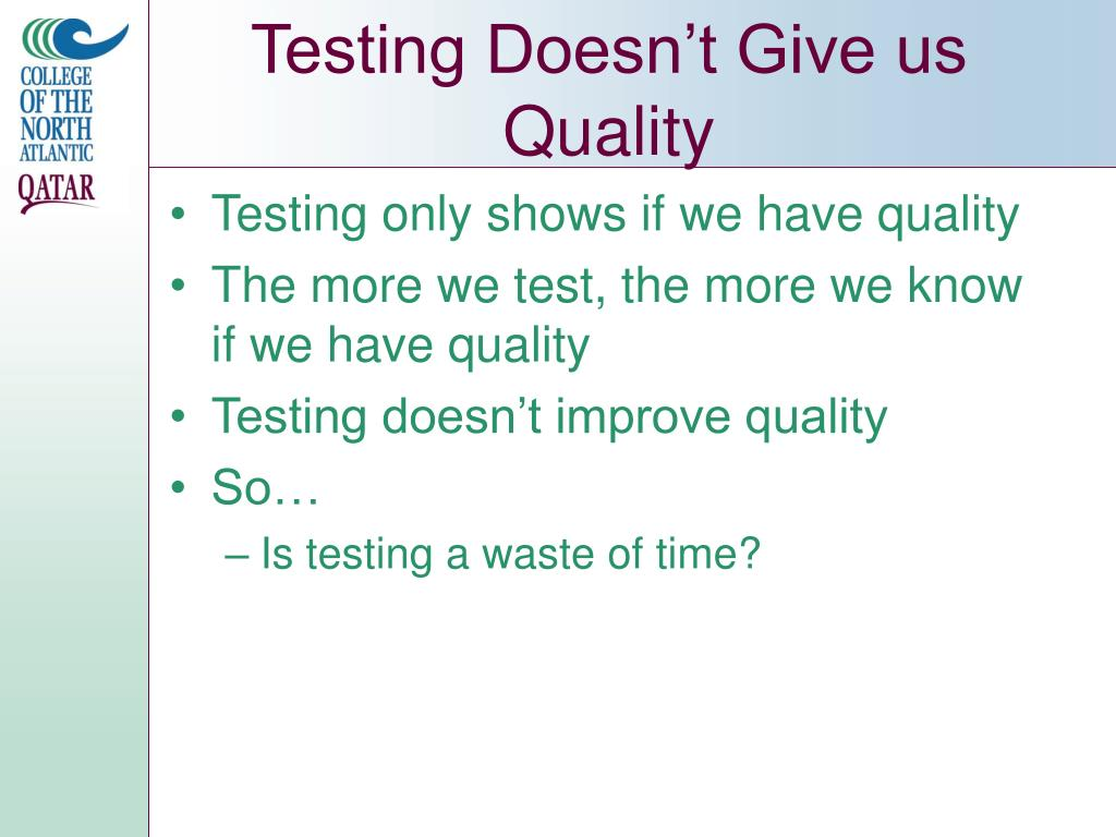 Testing Doesn't Give us Quality