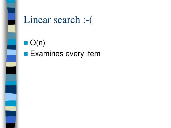 Linear search :-(