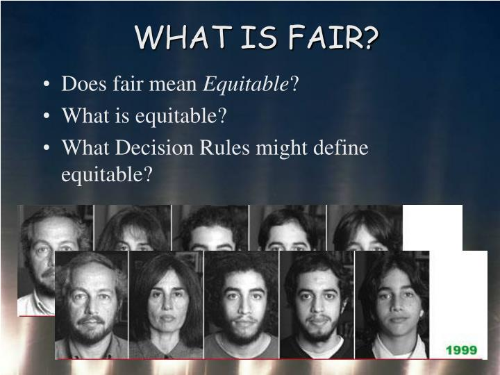 WHAT IS FAIR?