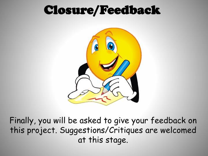 Closure/Feedback