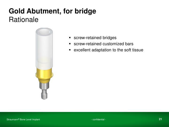 Gold Abutment, for bridge