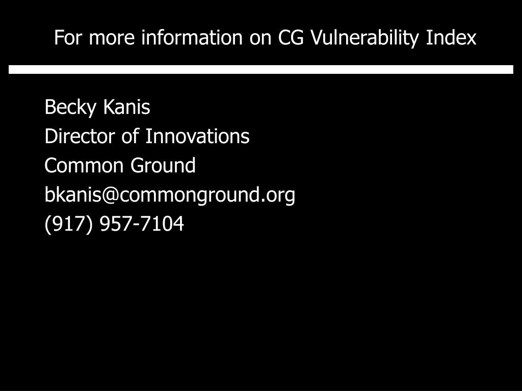 For more information on CG Vulnerability Index