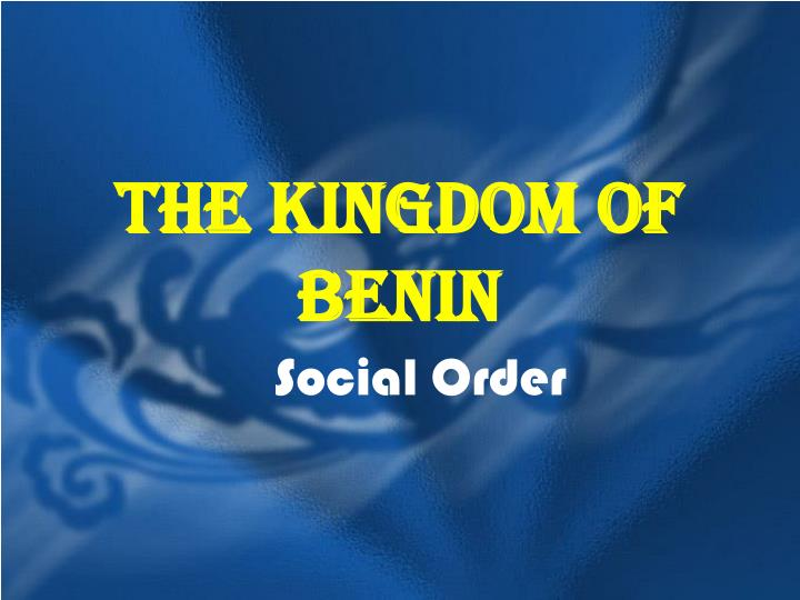 the kingdom of benin essay Kingdom of benin benin was an influential city-state in northwest africa generally from the 15th to 17th century it was founded by the edo or bini people in the 13th century, and by the early 14th century a royal court was in place.