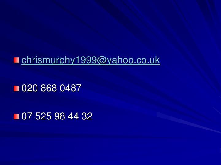 chrismurphy1999@yahoo.co.uk