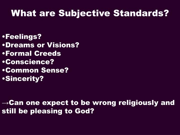 What are Subjective Standards?
