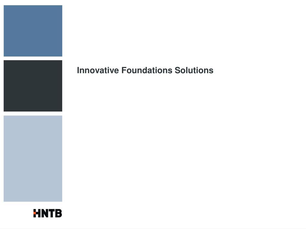 Innovative Foundations Solutions