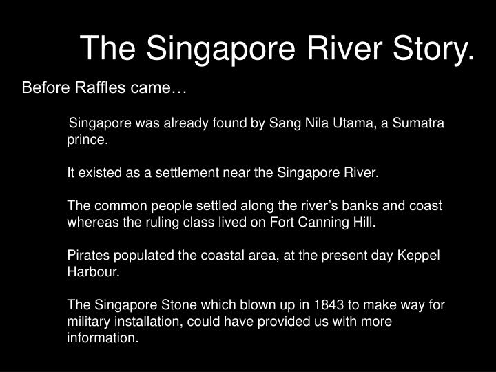 The Singapore River Story.