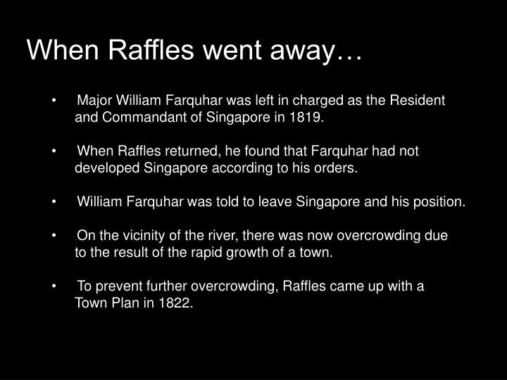 When Raffles went away…