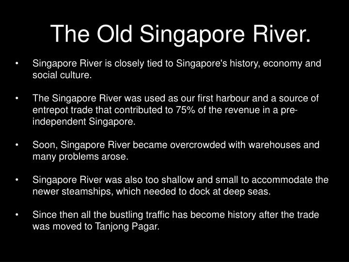 The Old Singapore River.