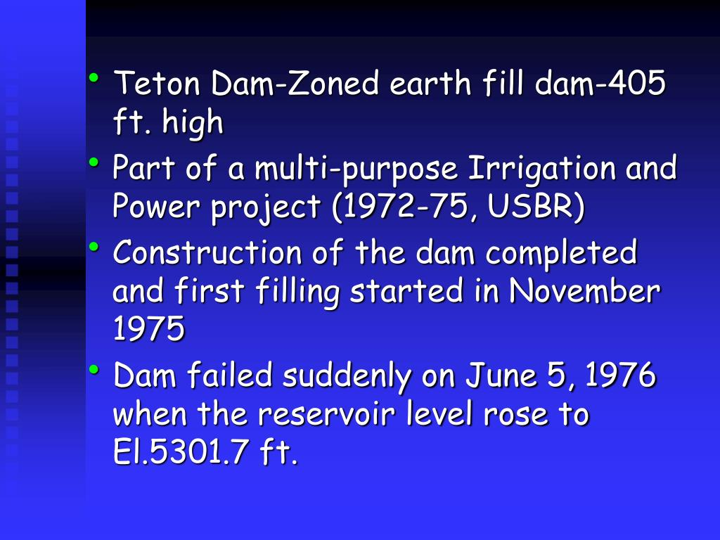 Teton Dam-Zoned earth fill dam-405 ft. high