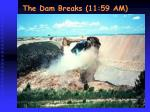 the dam breaks 11 59 am