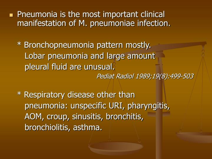 Pneumonia is the most important clinical manifestation of M. pneumoniae infection.