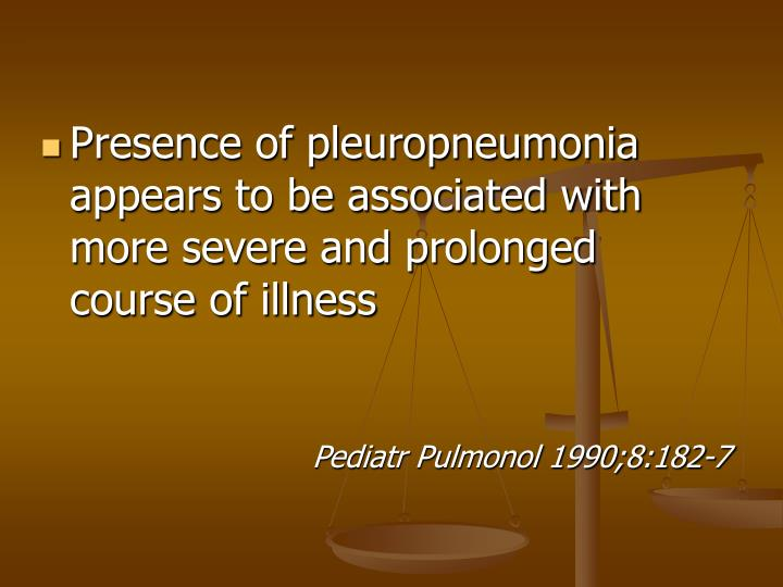 Presence of pleuropneumonia appears to be associated with more severe and prolonged course of illness