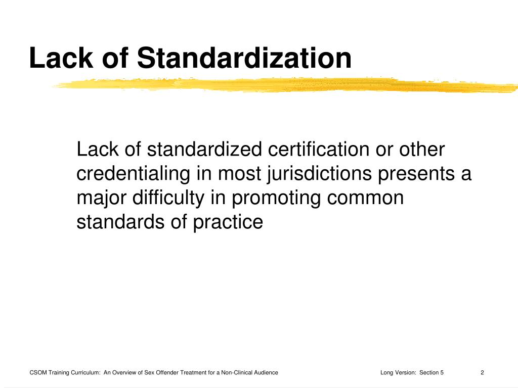 Lack of Standardization