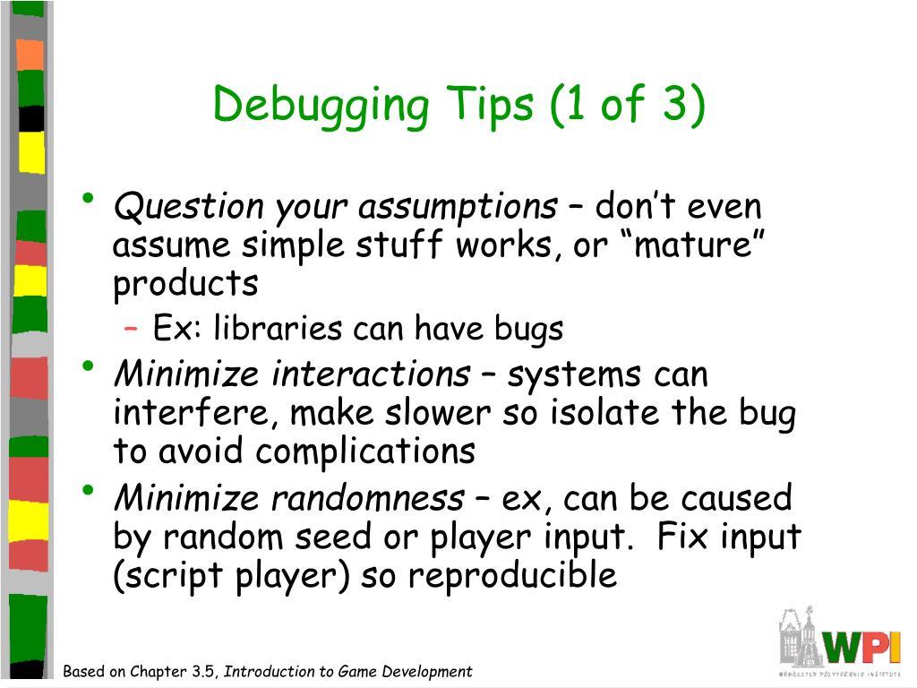 Debugging Tips (1 of 3)