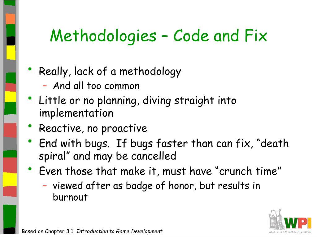 Methodologies – Code and Fix