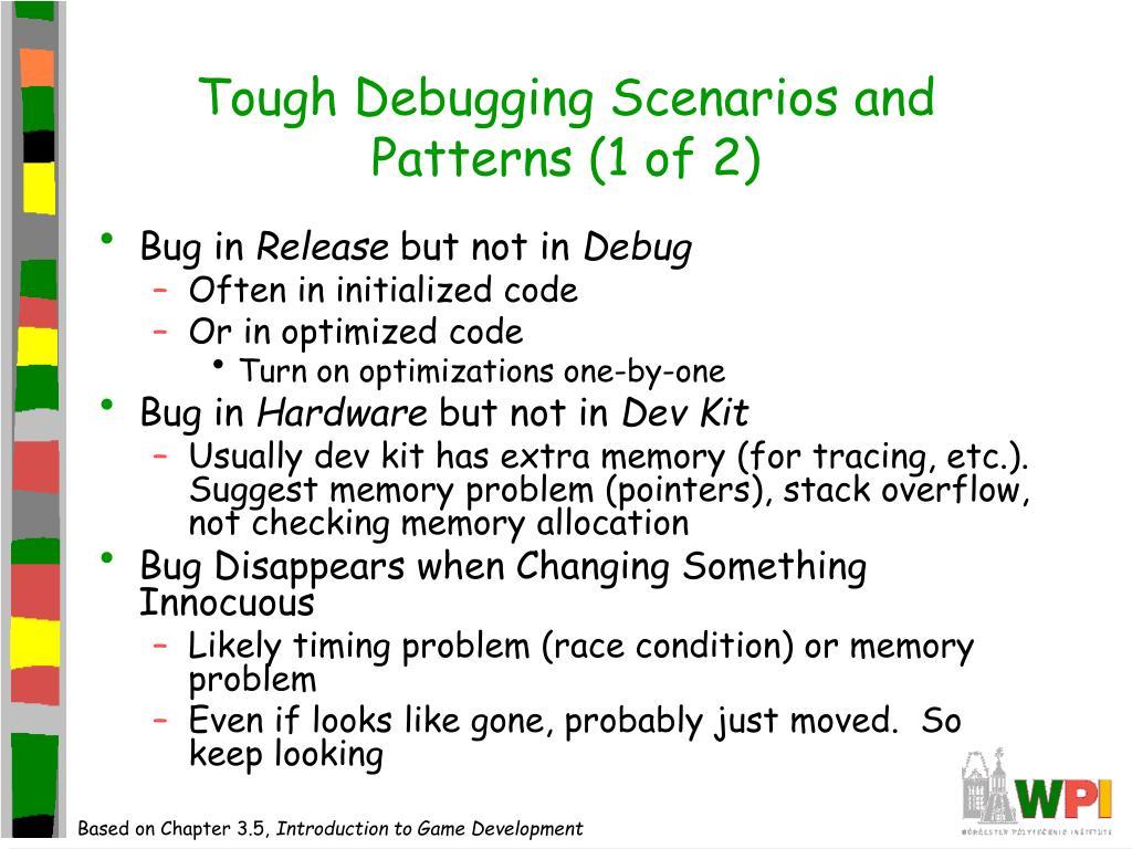 Tough Debugging Scenarios and Patterns (1 of 2)