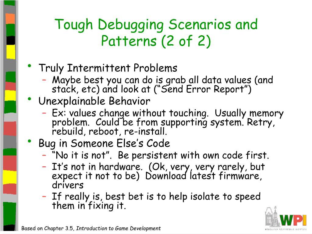 Tough Debugging Scenarios and Patterns (2 of 2)