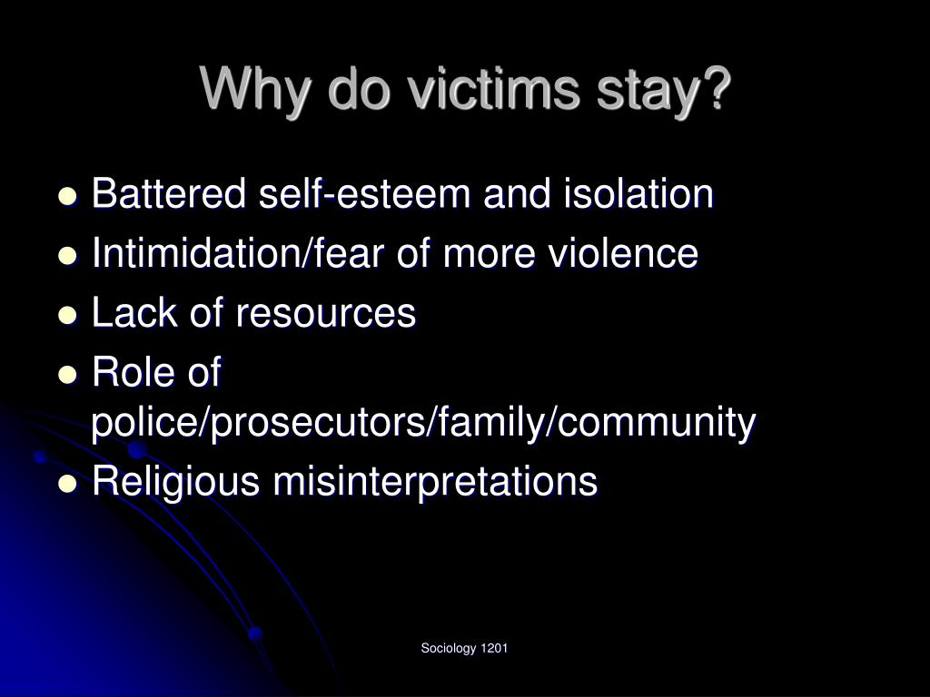 Why do victims stay?