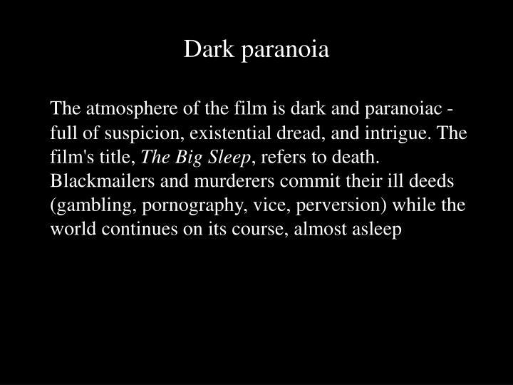 Dark paranoia
