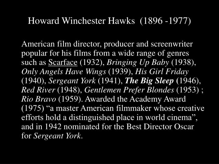 Howard Winchester Hawks  (1896 -1977)