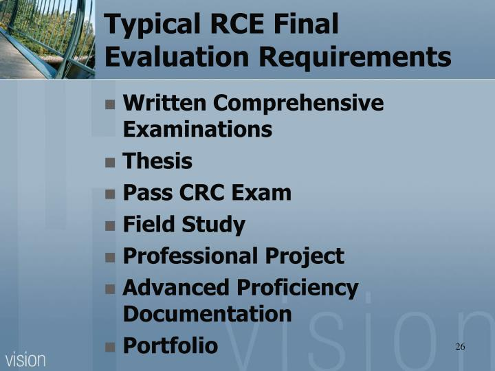 Typical RCE Final Evaluation Requirements