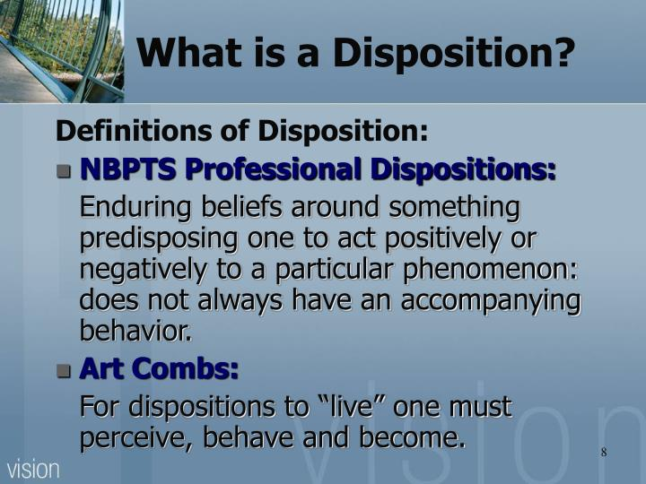 What is a Disposition?