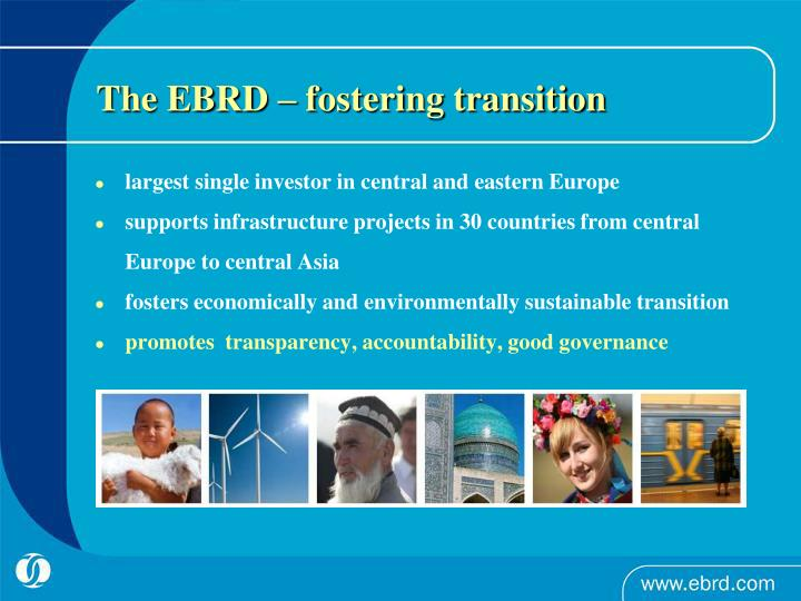 The EBRD – fostering transition
