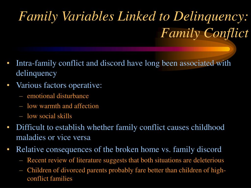Family Variables Linked to Delinquency:  Family Conflict