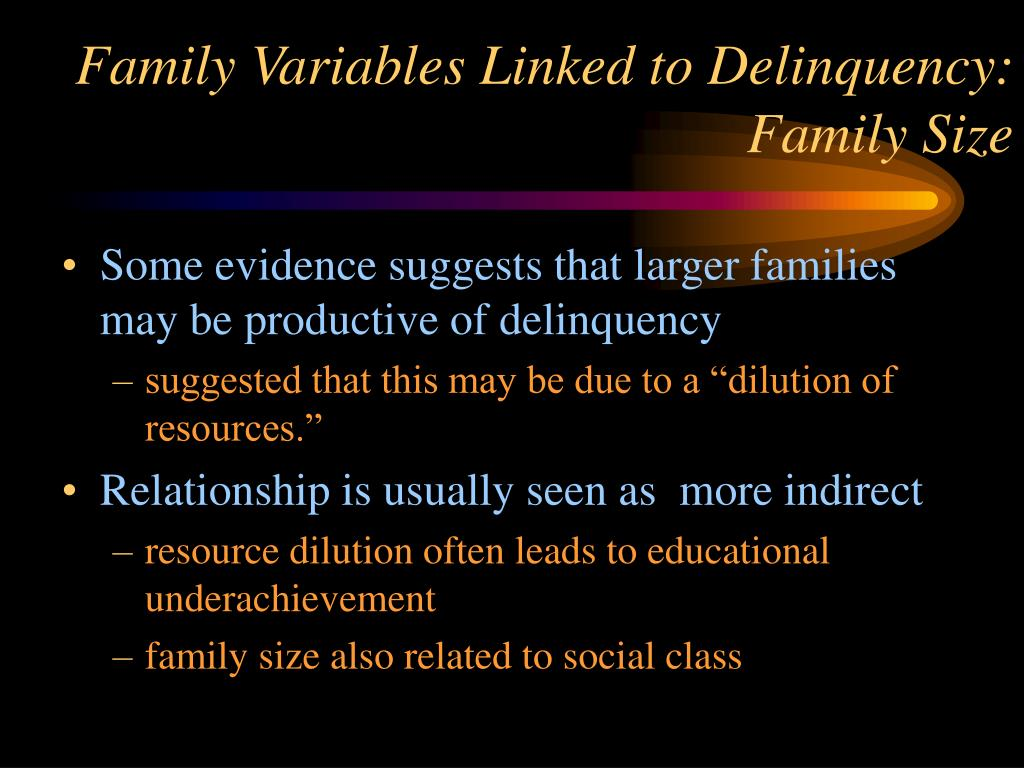 Family Variables Linked to Delinquency: