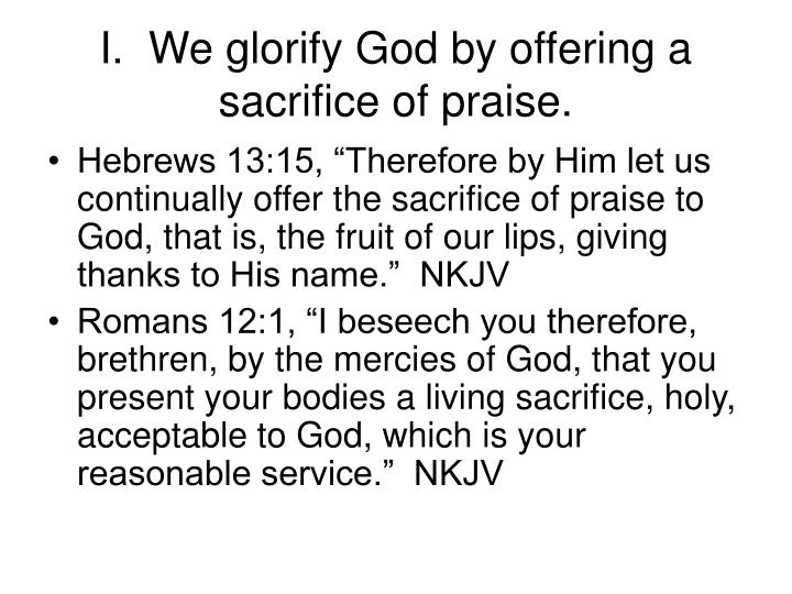 I we glorify god by offering a sacrifice of praise