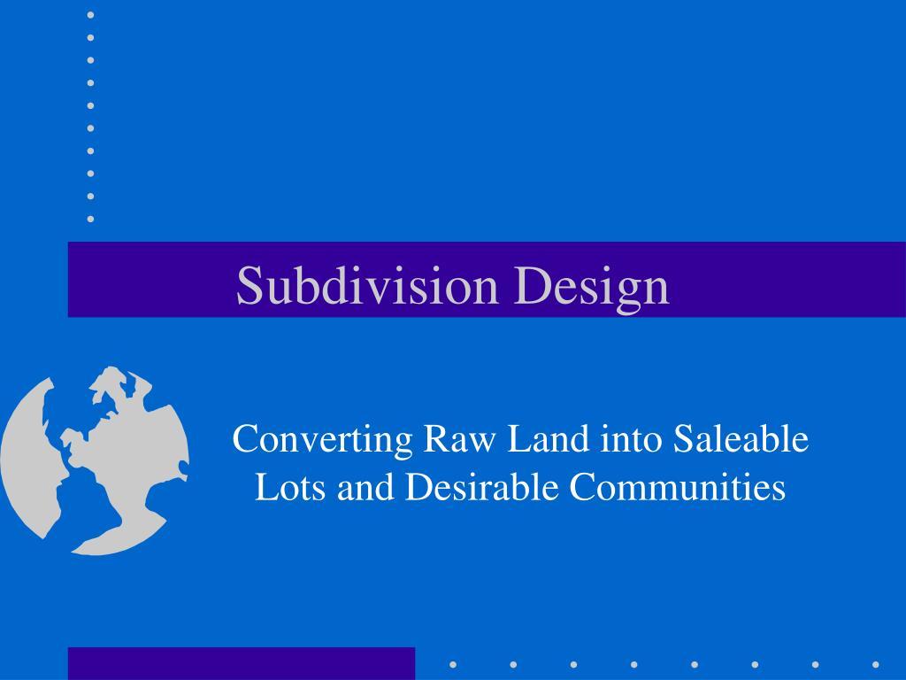 Subdivision Design