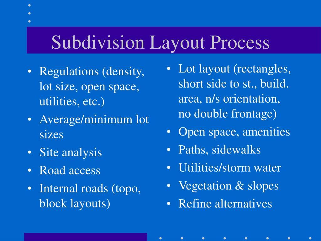 Regulations (density, lot size, open space, utilities, etc.)