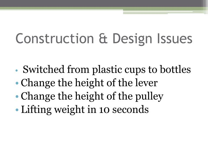 Construction & Design Issues