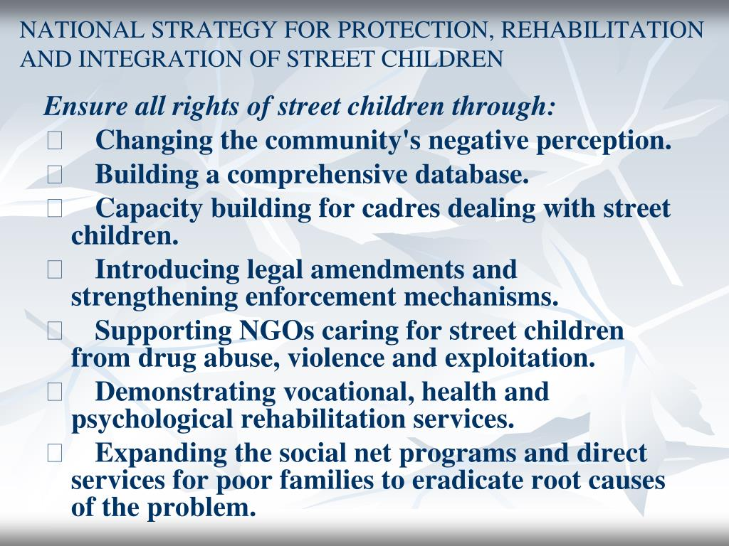 NATIONAL STRATEGY FOR PROTECTION, REHABILITATION AND INTEGRATION OF STREET CHILDREN