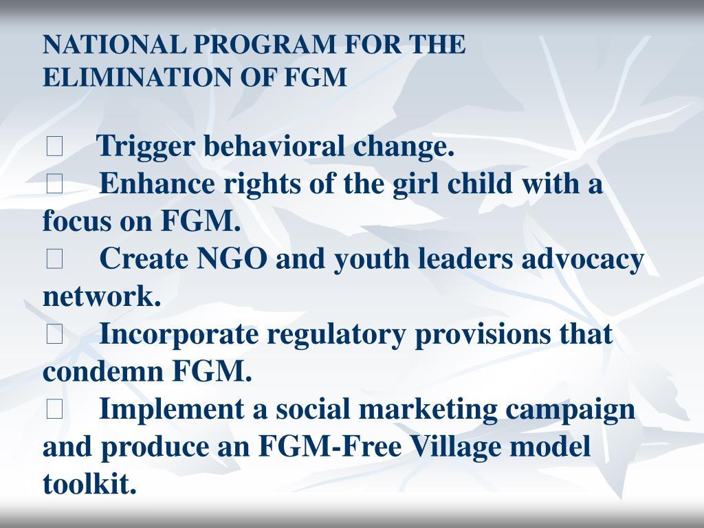 NATIONAL PROGRAM FOR THE ELIMINATION OF FGM